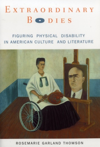Book cover of Thomson's book Extraordinary Bodies, with image of a Frida Kahlo painting in which Kahlo is in a wheelchair and wearing an artist's smock, holding a painting palette and painting a portrait.